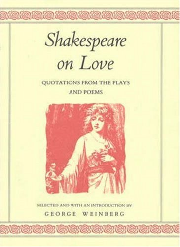 Shakespeare on Love. New York: St. Martin's Press, 1991.