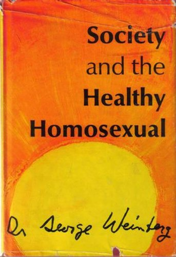 Society and the Healthy Homosexual. New York: St. Martin's Press, 1972, reprinted 1983.