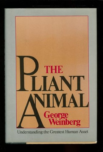 The Pliant Animal: Understanding the Greatest Human Asset. New York: St. Martin's Press, 1981.