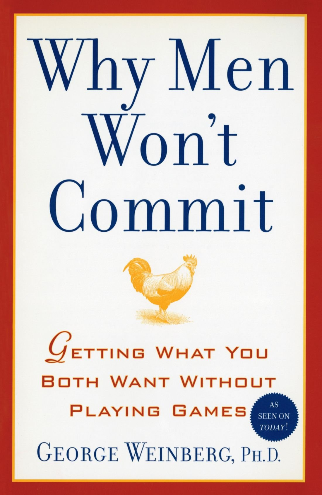 Why Men Won't Commit: Getting what you Both Want Without Playing Games. New York: Atria Books, 2003.
