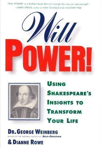 Will Power: Using Shakespeare's Insights to Transform Your Life, St. Martin's Press, with Dianne Rowe